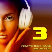 Private Tech House Selection, Vol. 3 — сборник