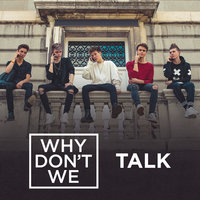 Talk — Why Don't We