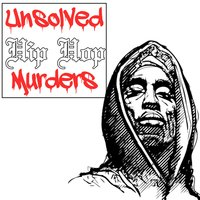 Unsolved Hip Hop Murders — сборник