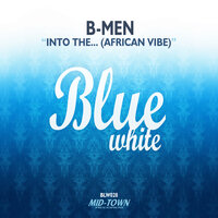 Into The... (African Vibe) — B-Men