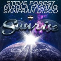 Sunrise — Steve Forest, Nicola Fasano, Sanfran D!5Co