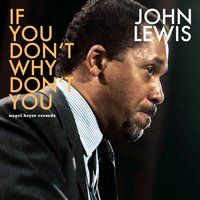 If You Don't Why Don't You - Summer Ballads — John Lewis