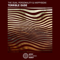 Terrible Dude - Single — The Dual Personality, Happyboxx
