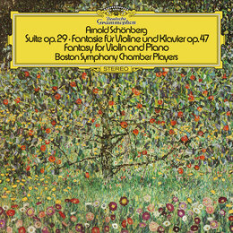 Schoenberg: Suite, Op.29; Phantasy For Violin And Piano, Op.47 — Boston Symphony Chamber Players