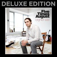 Brighter Side — Five Times August