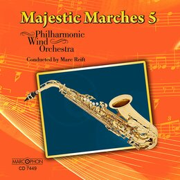 Majestic Marches 5 — Marc Reift, Philharmonic Wind Orchestra, Various Composers, Marc Reift Philharmonic Wind Orchestra, Marcophon / Editions Marc Reift (Switzerland)