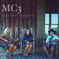 Somethin' Southern — MC3