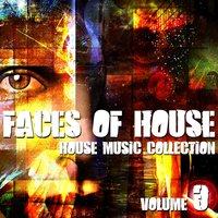Faces of House - House Music Collection, Vol. 3 — сборник