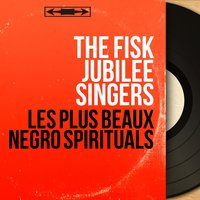 Les plus beaux negro spirituals — The Fisk Jubilee Singers, John Work and His Orchestra, Anne Kennedy