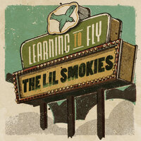 Learning To Fly — The Lil Smokies