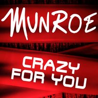Crazy for You — Munroe