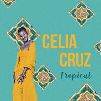 Tropical — Celia Cruz