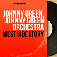 West Side Story — Johnny Green, Johnny Green Orchestra, Леонард Бернстайн