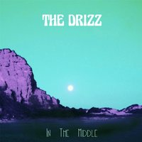 In the Middle — The Drizz