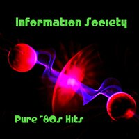 Pure '80s Hits — Information Society