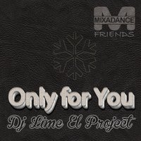 Only for You — Dj Lime El Project