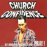 Get Down on Your Knees and Pray — Church of Confidence