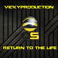 Return to the Life — Vickyproduction