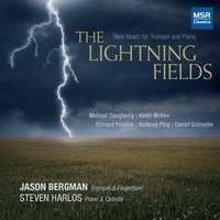 The Lightning Fields - New Music for Trumpet and Piano — Daniel Schnyder, Michael Daugherty, Richard Peaslee, Anthony Plog, Kevin McKee, Steven Harlos