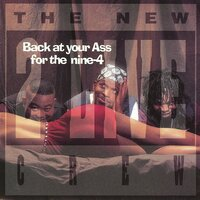 Back At Your Ass For the Nine-4 (clean) — The 2 Live Crew