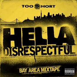 Hella Disrespectful: Bay Area Mixtape — Too $hort