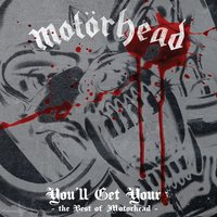 You'll Get Yours - The Best of Motörhead — Motörhead