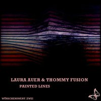 Painted Lines — Laura Auer, Thommy Fusion, Laura Auer & Thommy Fusion