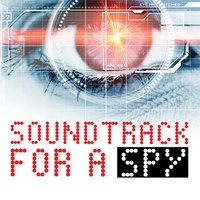 Soundtrack for a Spy — Boris Elkis, Jeehun Hwang, Matt Mariano, Lalela Artists