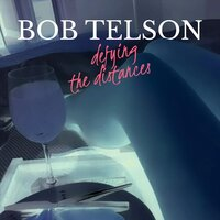 Defying the Distances — Bob Telson