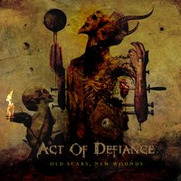 Old Scars, New Wounds — Act of Defiance
