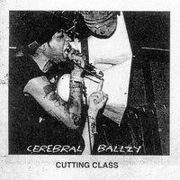 Cutting Class — Cerebral Ballzy