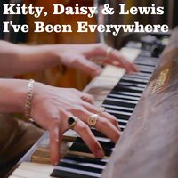 I've Been Everywhere — Kitty, Daisy & Lewis