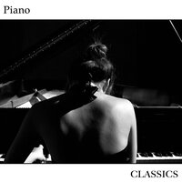 15 Piano Classics — Easy Listening Music, Classical Piano Academy, Relaxing Classical Piano Music