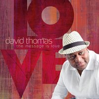 The Message Is Love — Thomas, David