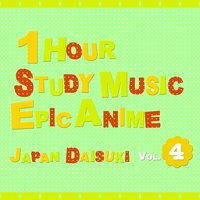 1 Hour Study Music: Epic Anime, Vol. 4 — Japan Daisuki