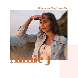 Whenever You Leave Me — Annie J
