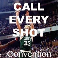Call Every Shot — Convention