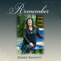 Remember — Debbie Bennett