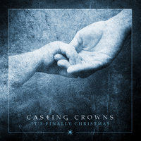 It's Finally Christmas - EP — Casting Crowns
