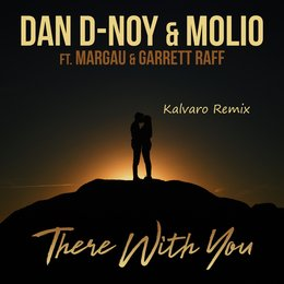 There With You — Kalvaro, Molio, Dan D-Noy, Garrett Raff, Margau
