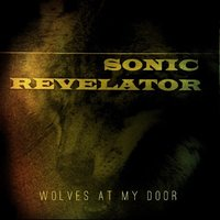 Wolves at My Door — Sonic Revelator
