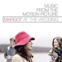 Margot at the Wedding (Music from the Motion Picture) — сборник