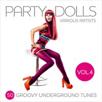 Party Dolls (50 Groovy Underground Tunes), Vol. 4 — сборник