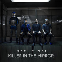Killer In The Mirror — Set It Off