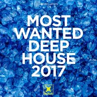Most Wanted Deep House 2017 — сборник