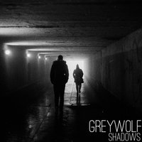 Shadows — Greywolf