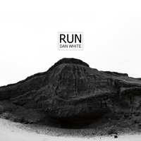 Run — Dan White