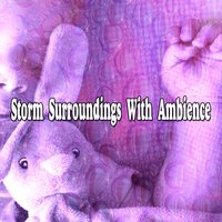 Storm Surroundings With Ambience — Thunderstorms