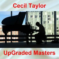 UpGraded Masters — Cecil Taylor