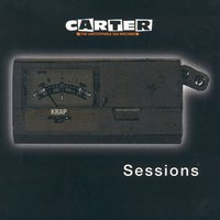 Sessions — Carter The Unstoppable Sex Machine